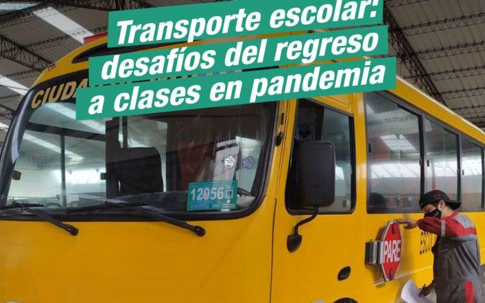 Transporte escolar: desafíos del regreso a clases en pandemia